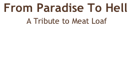 From Paradise To Hell  A Tribute to Meat Loaf