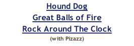 Hound Dog Great Balls of Fire Rock Around The Clock (with Pizazz)